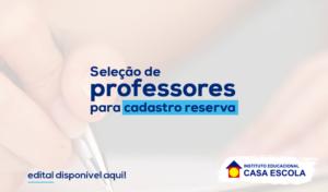 Banner-Seleção-Professores-site-300x176 Edital de Seleção para Cadastro Reserva de Professores - Fund. II